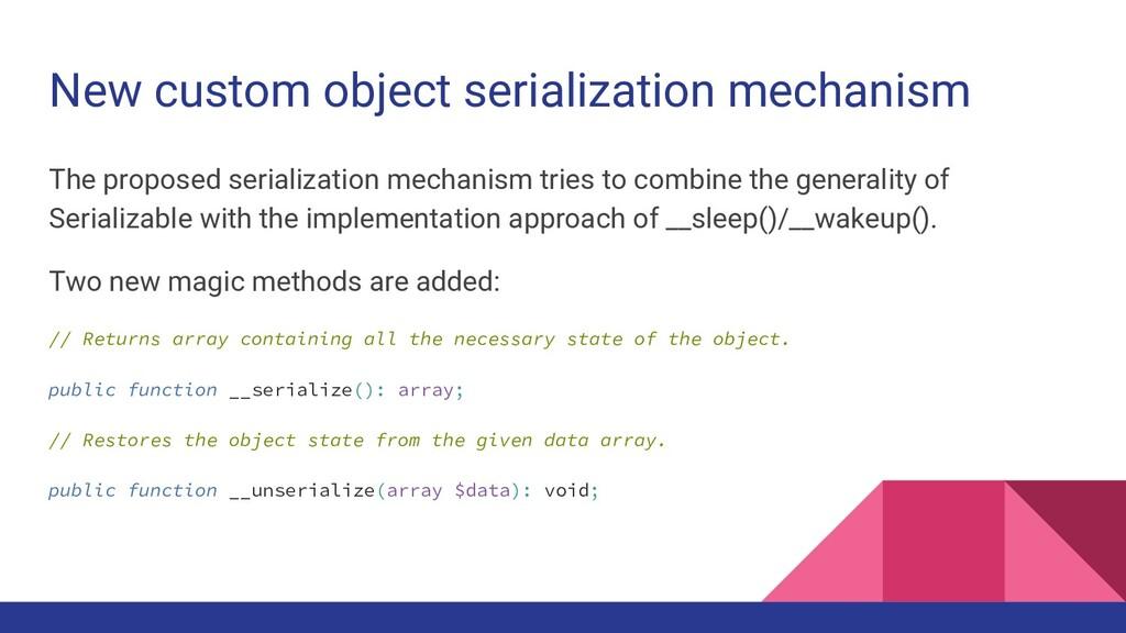 New custom object serialization mechanism The p...