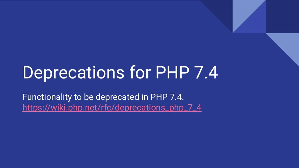 Deprecations for PHP 7.4 Functionality to be de...