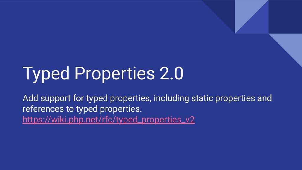 Typed Properties 2.0 Add support for typed prop...