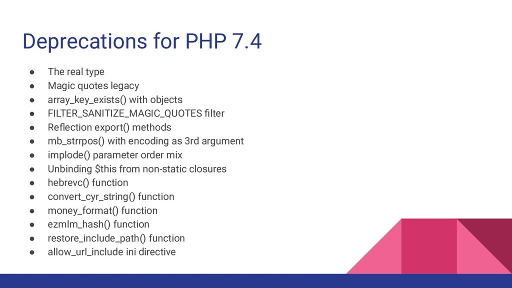 Deprecations for PHP 7.4 ● The real type ● Magi...