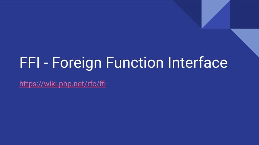 FFI - Foreign Function Interface https://wiki.p...