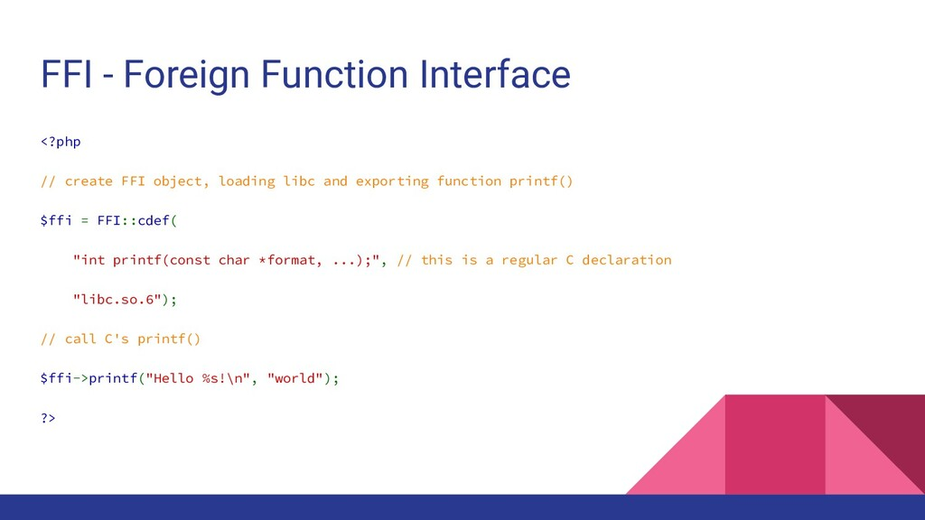 FFI - Foreign Function Interface <?php // creat...