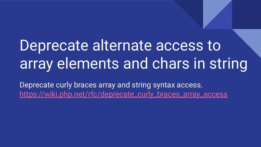 Deprecate alternate access to array elements an...