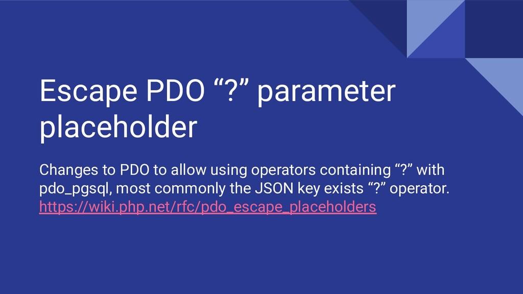 "Escape PDO ""?"" parameter placeholder Changes to..."