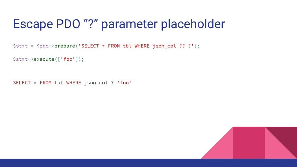 """Escape PDO """"?"""" parameter placeholder $stmt = $p..."""