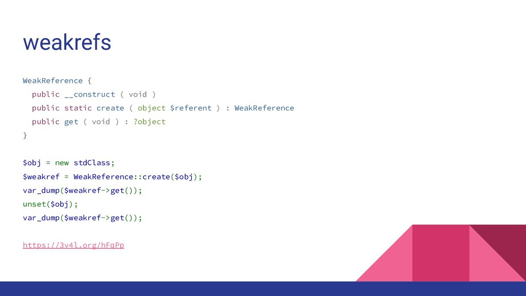weakrefs WeakReference { public __construct ( v...