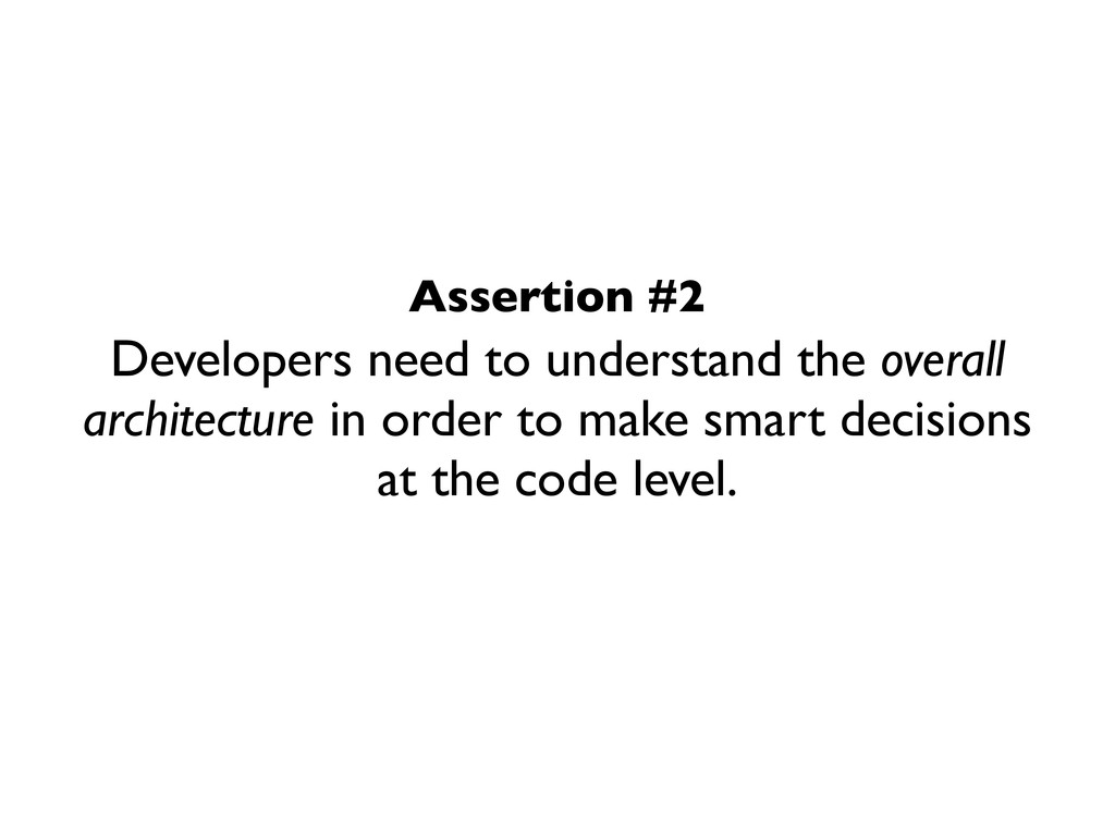 Developers need to understand the overall archi...