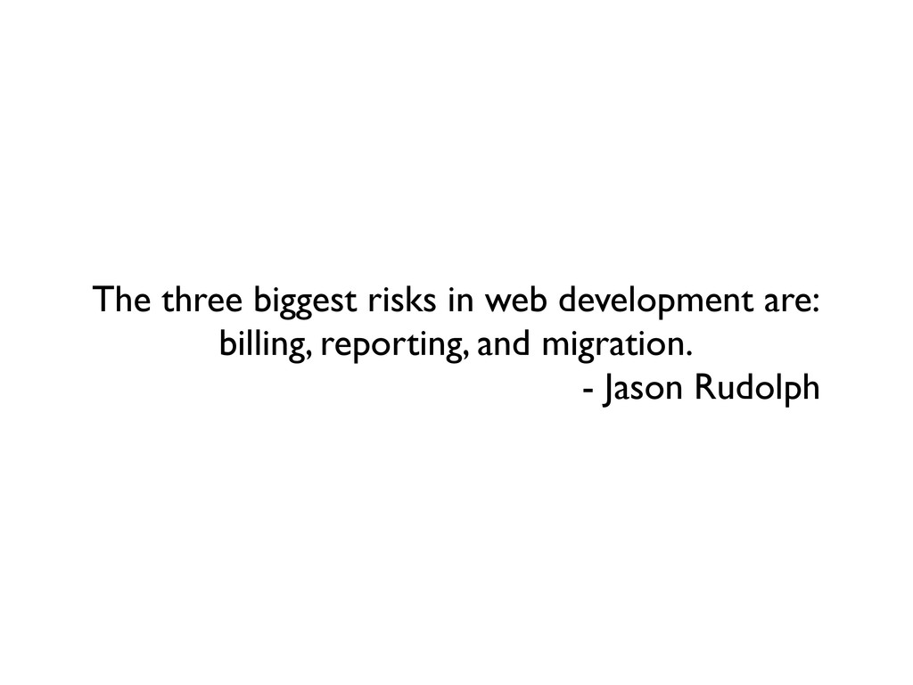 The three biggest risks in web development are:...