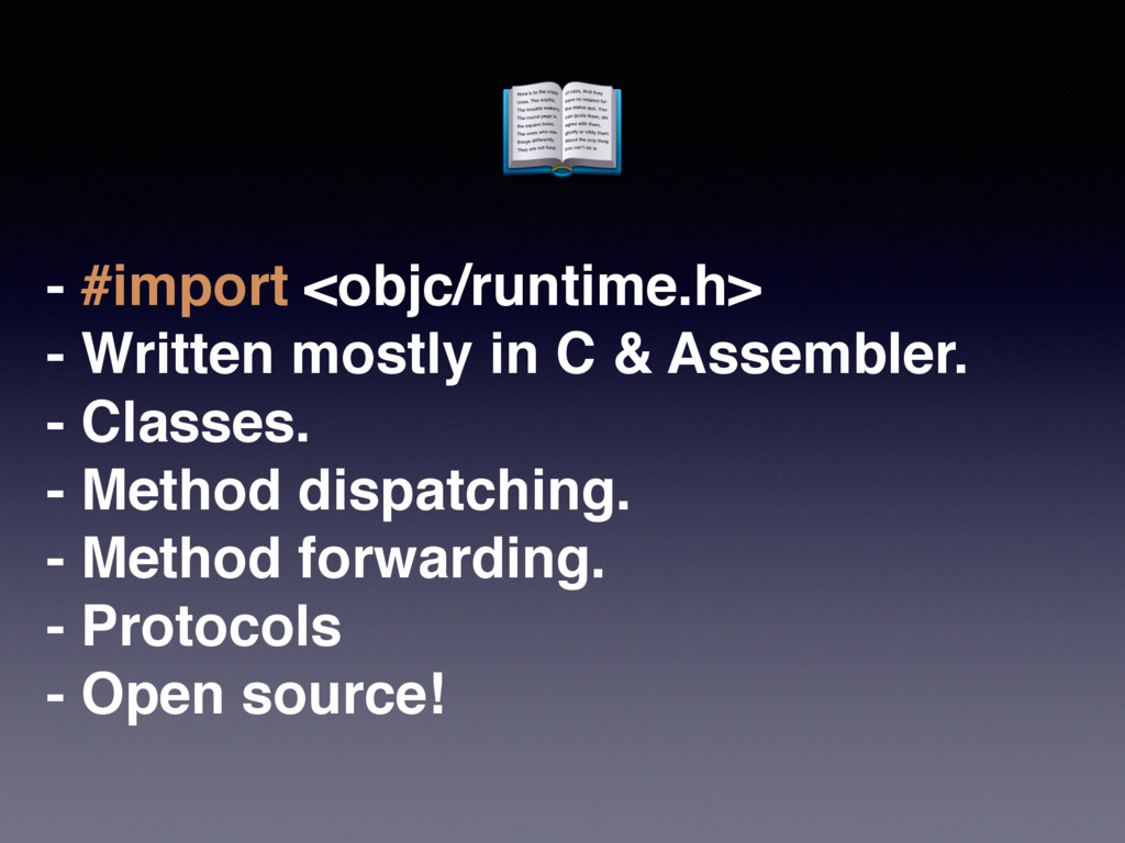 - #import <objc/runtime.h> - Written mostly in ...