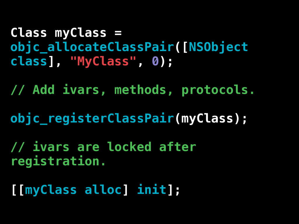 Class myClass = objc_allocateClassPair([NSObjec...