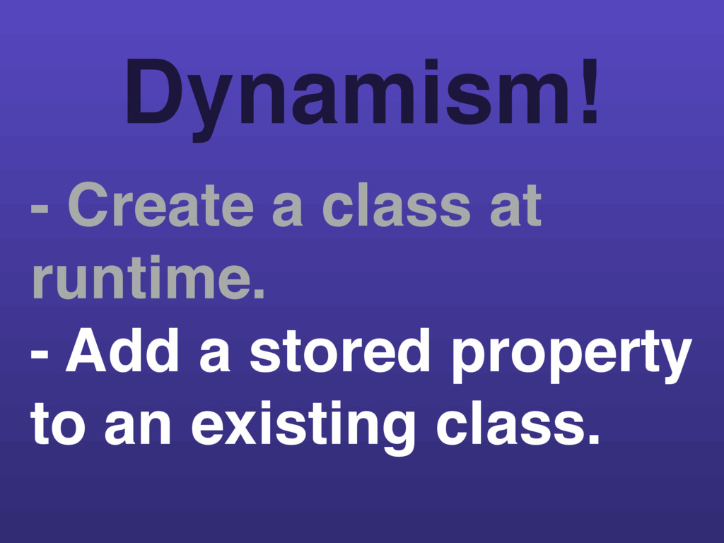 - Create a class at runtime. - Add a stored pro...
