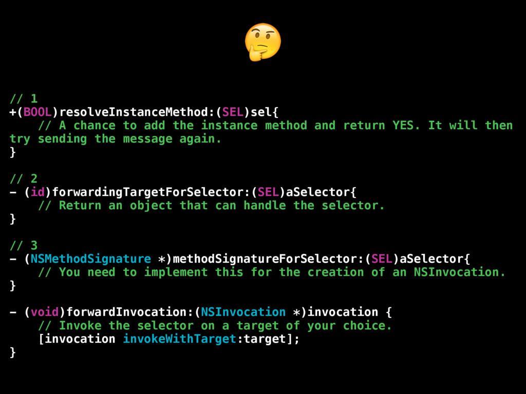 // 1 +(BOOL)resolveInstanceMethod:(SEL)sel{ // ...