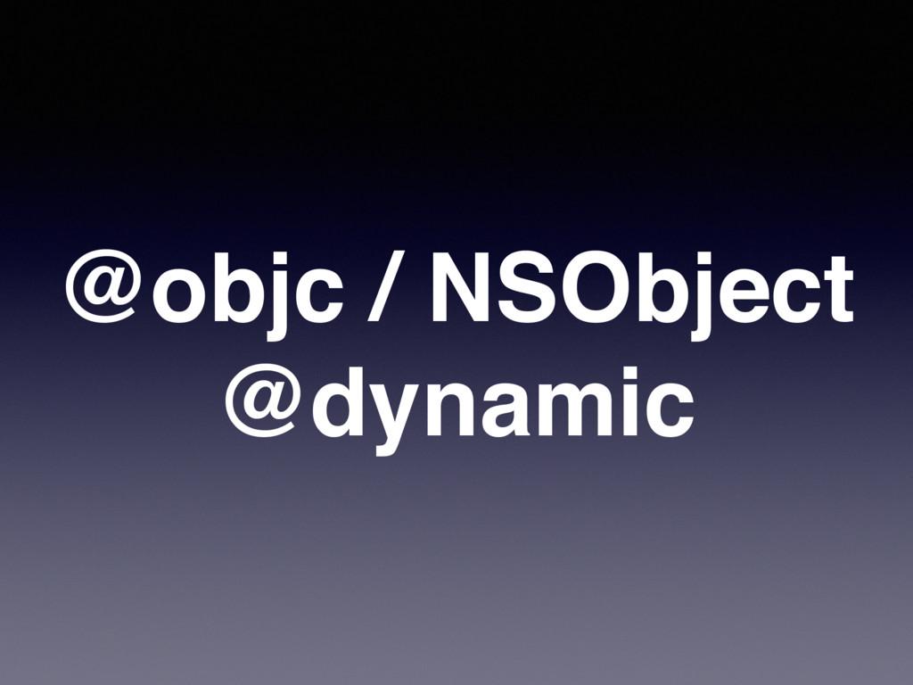 @objc / NSObject @dynamic