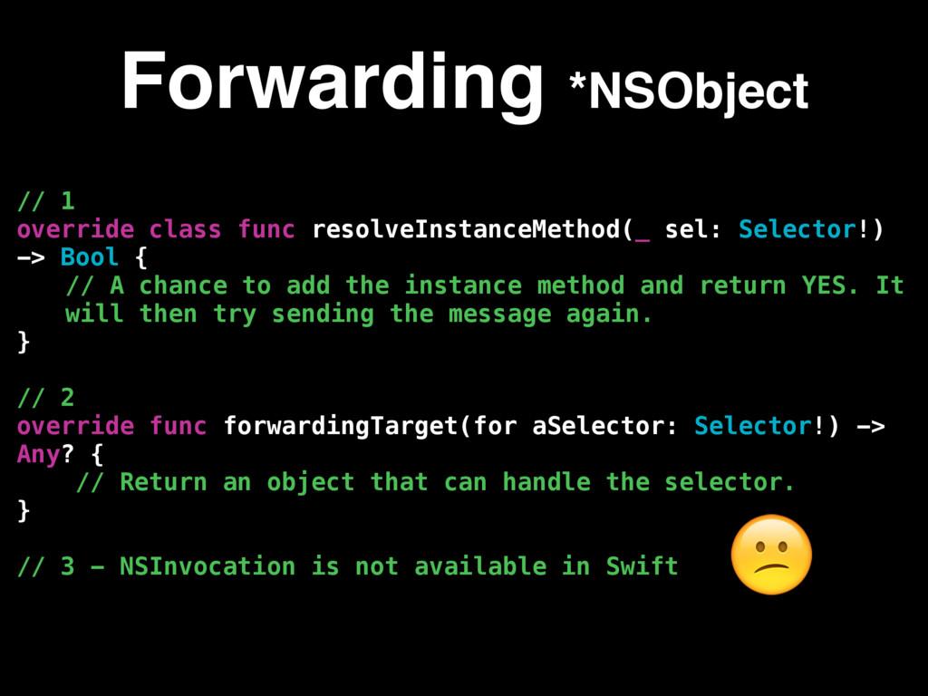 // 1 override class func resolveInstanceMethod(...