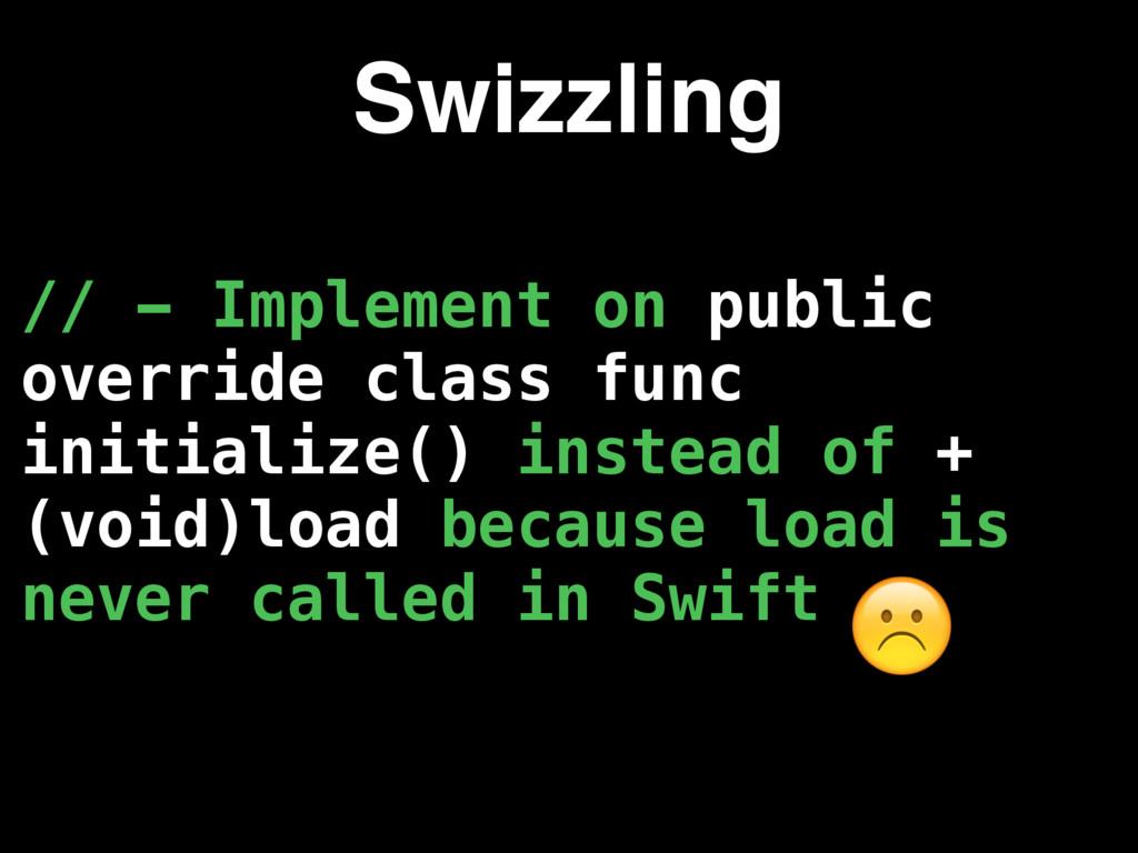 // - Implement on public override class func in...