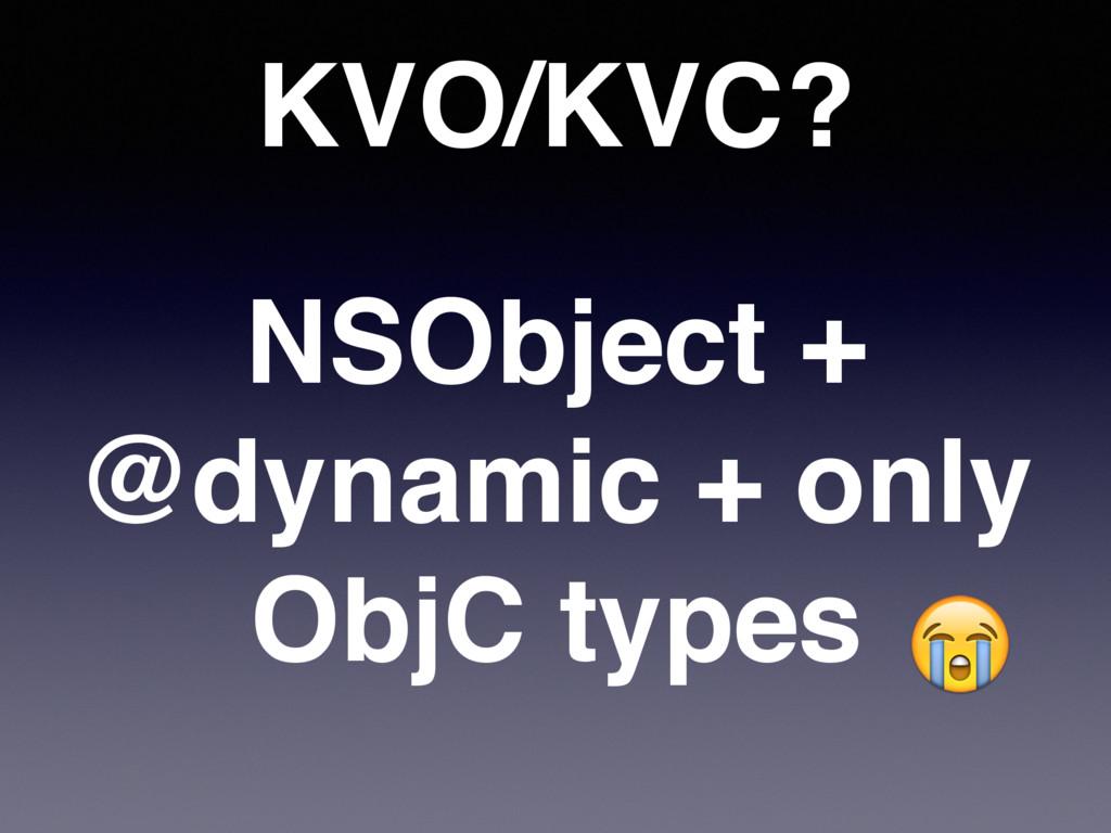 NSObject + @dynamic + only ObjC types KVO/KVC?