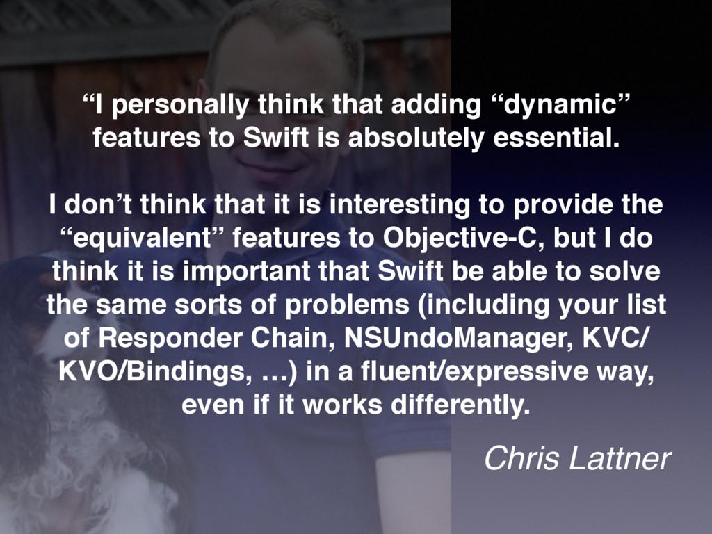 """""""I personally think that adding """"dynamic"""" featu..."""