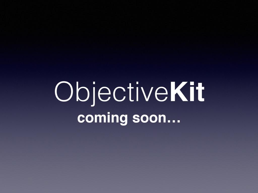 ObjectiveKit coming soon…