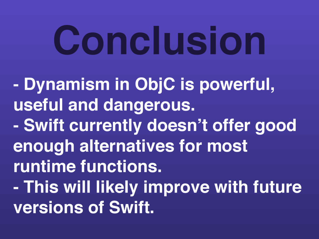 - Dynamism in ObjC is powerful, useful and dang...