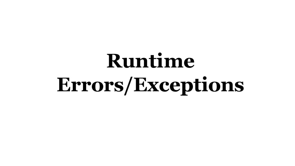 Runtime Errors/Exceptions