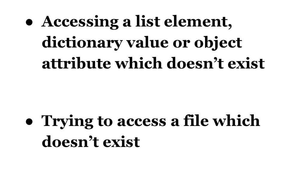 ● Accessing a list element, dictionary value or...