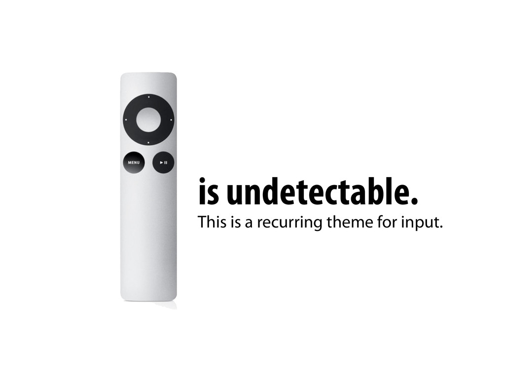 is undetectable. This is a recurring theme for ...