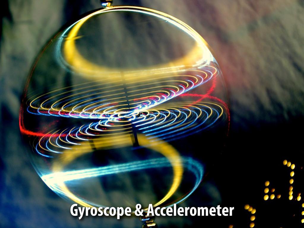 Gyroscope & Accelerometer