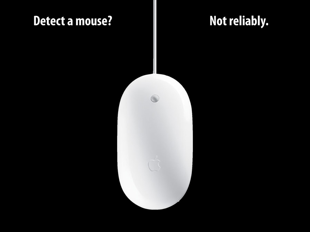 Detect a mouse? Not reliably.
