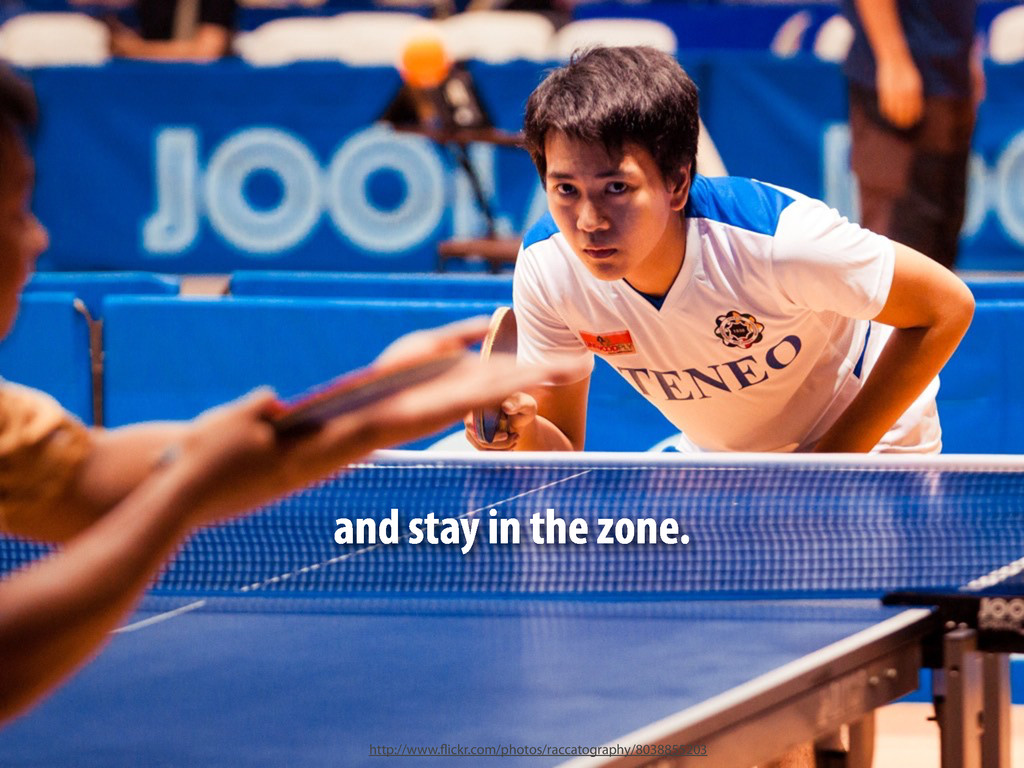 and stay in the zone. http://www.flickr.com/pho...