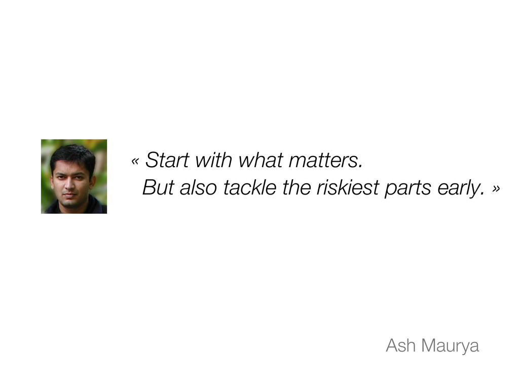 « Start with what matters. But also tackle the ...