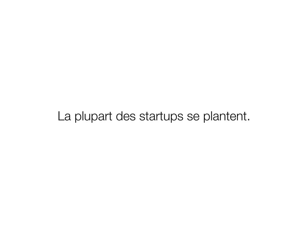 La plupart des startups se plantent.