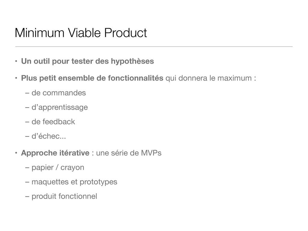 Minimum Viable Product • Un outil pour tester d...