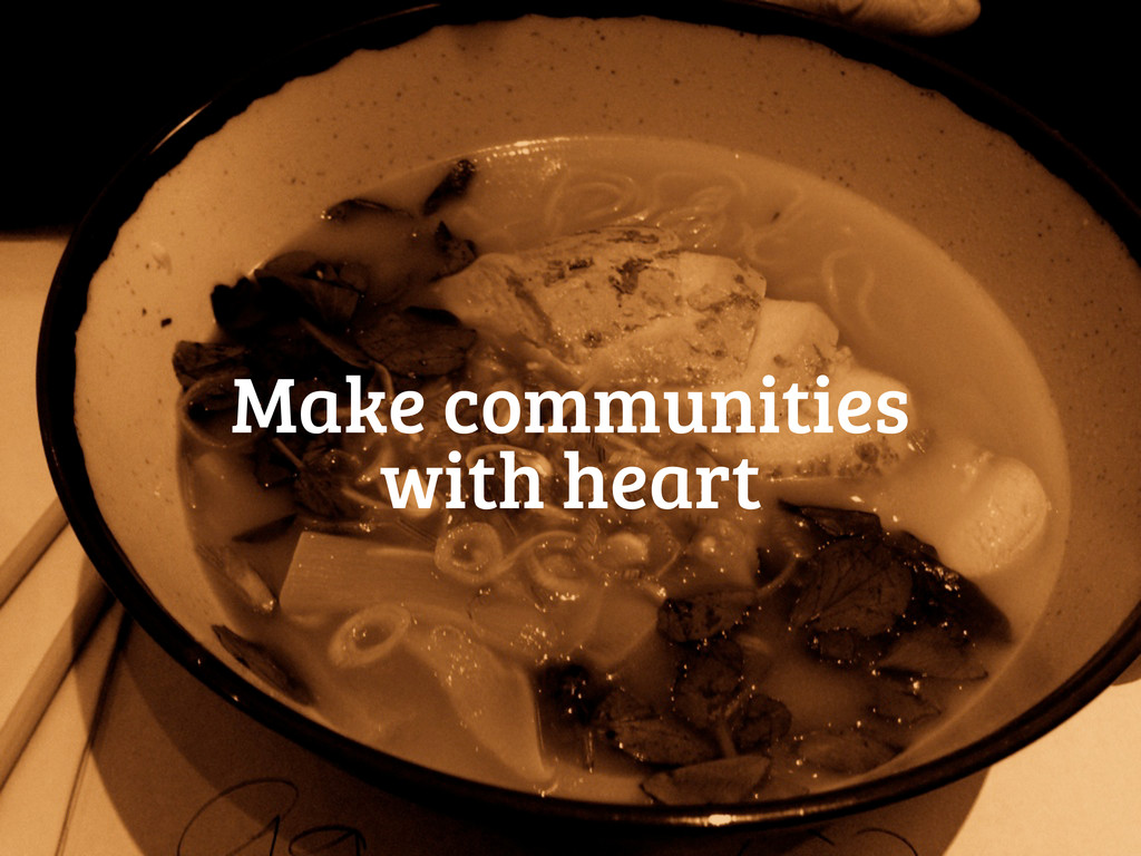 Make communities with heart