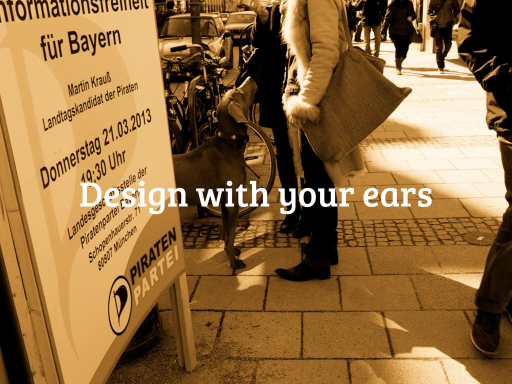 Design with your ears