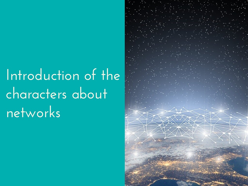 Introduction of the characters about networks