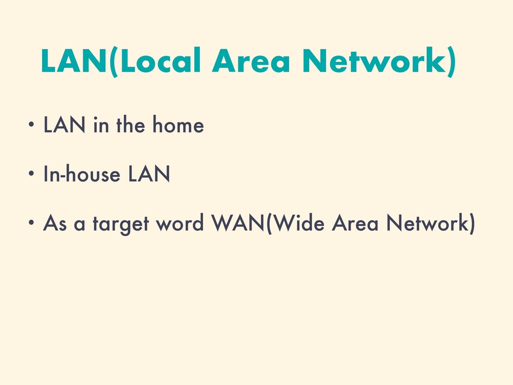 LAN(Local Area Network) • LAN in the home • In-...