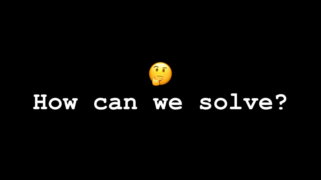 ! How can we solve?
