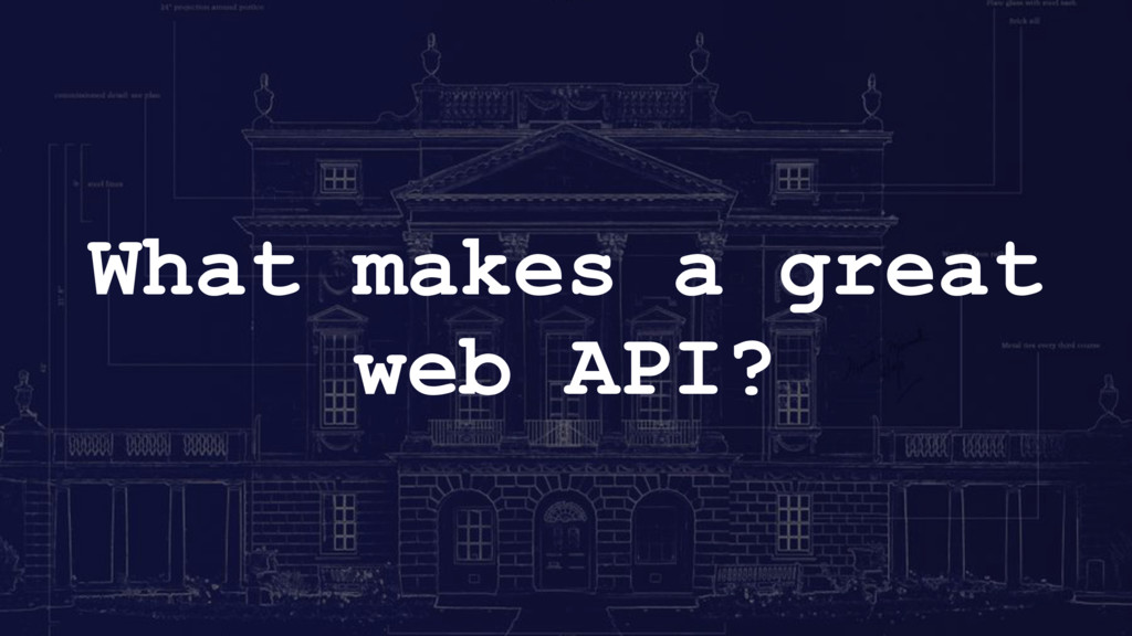 What makes a great web API?