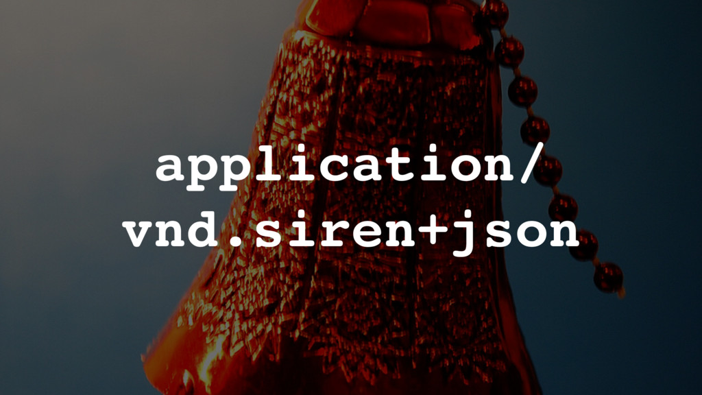 application/ vnd.siren+json