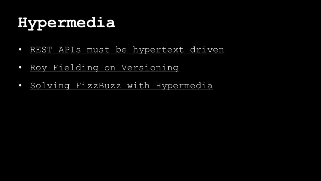 Hypermedia • REST APIs must be hypertext driven...