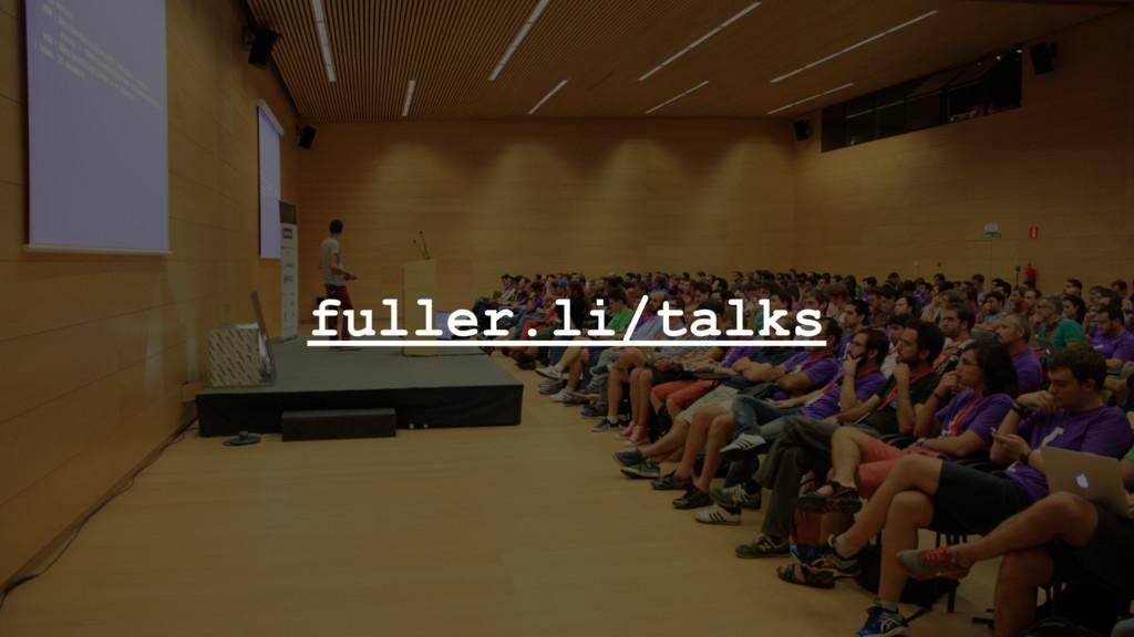 fuller.li/talks
