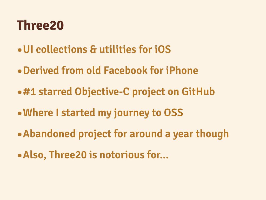 Three20 •UI collections & utilities for iOS •De...