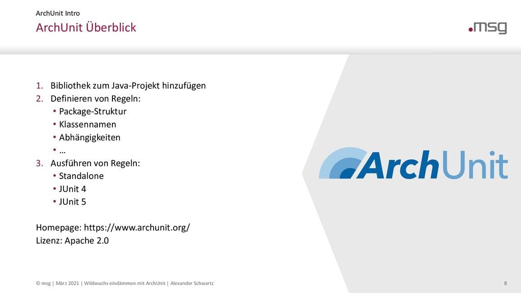 ArchUnit Intro ArchUnit Überblick © msg | Febru...