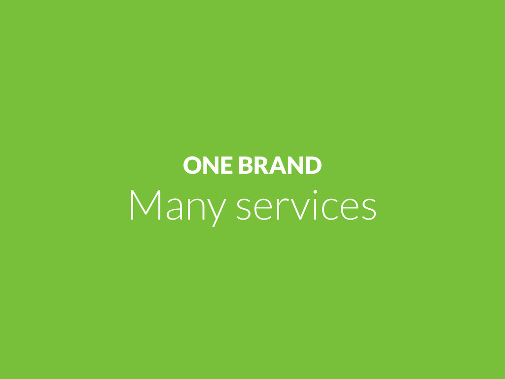 ONE BRAND Many services
