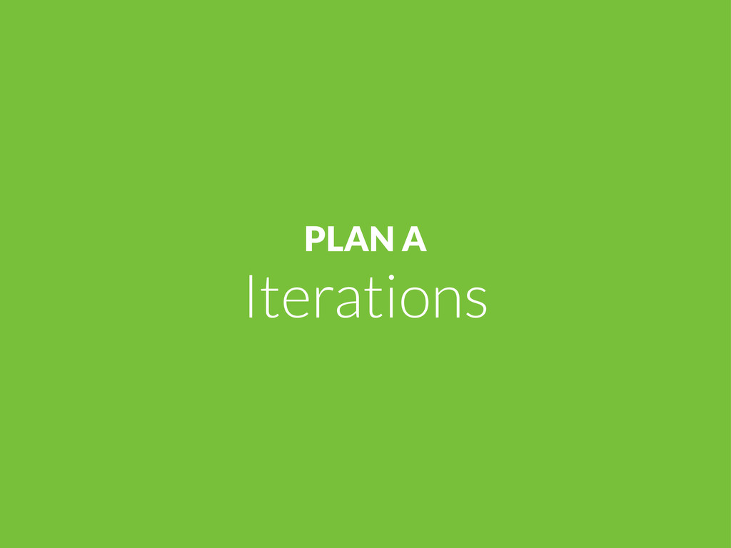 PLAN A Iterations