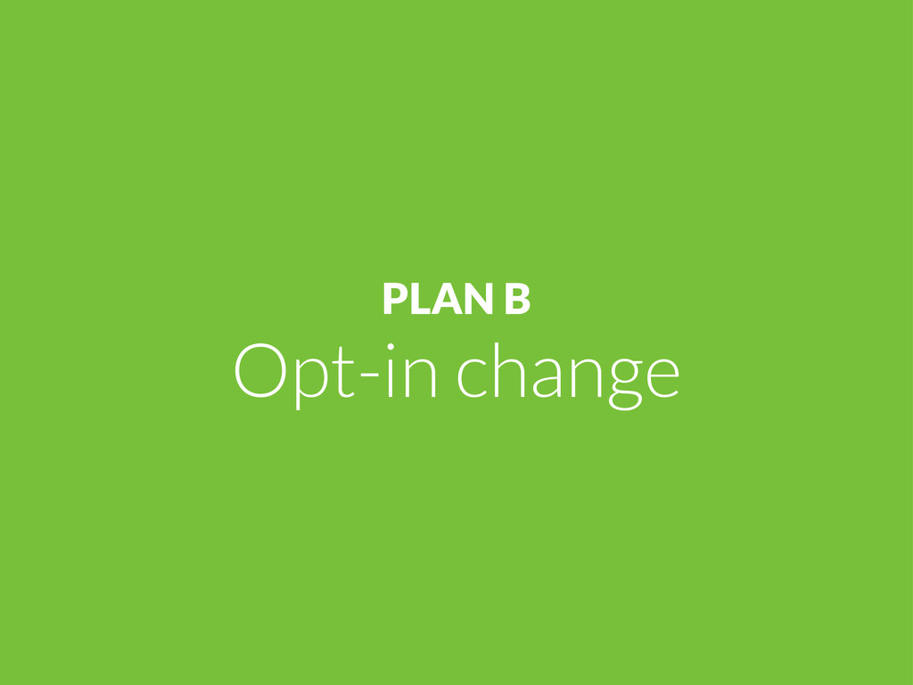 PLAN B Opt-in change