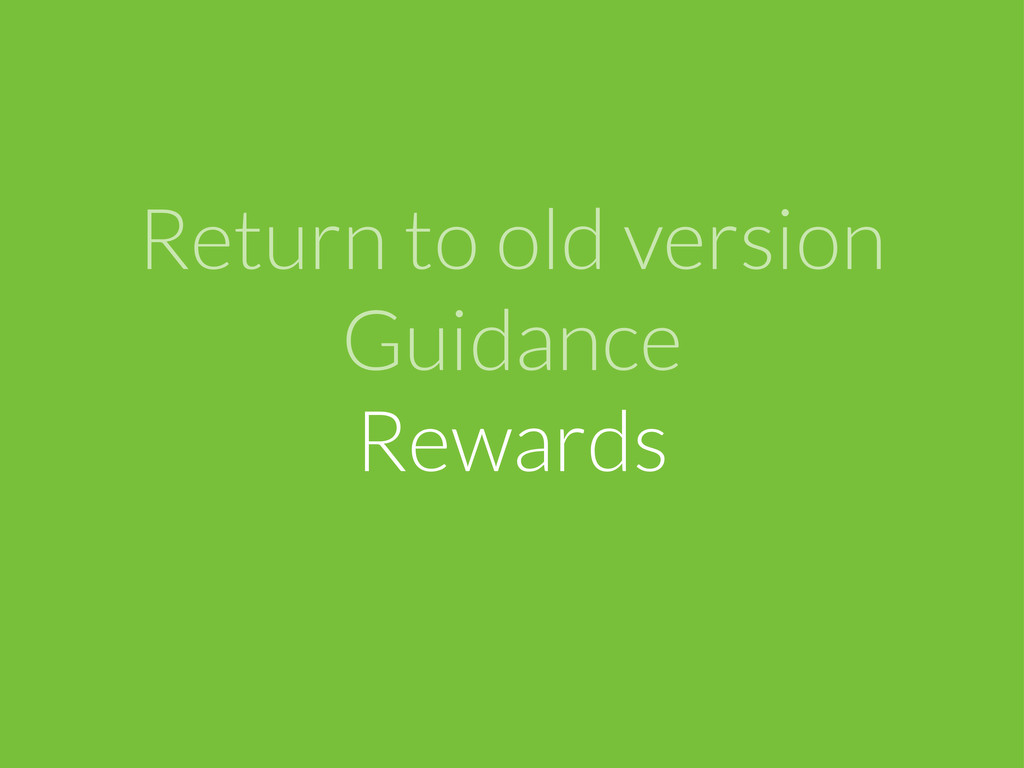Return to old version Guidance Rewards