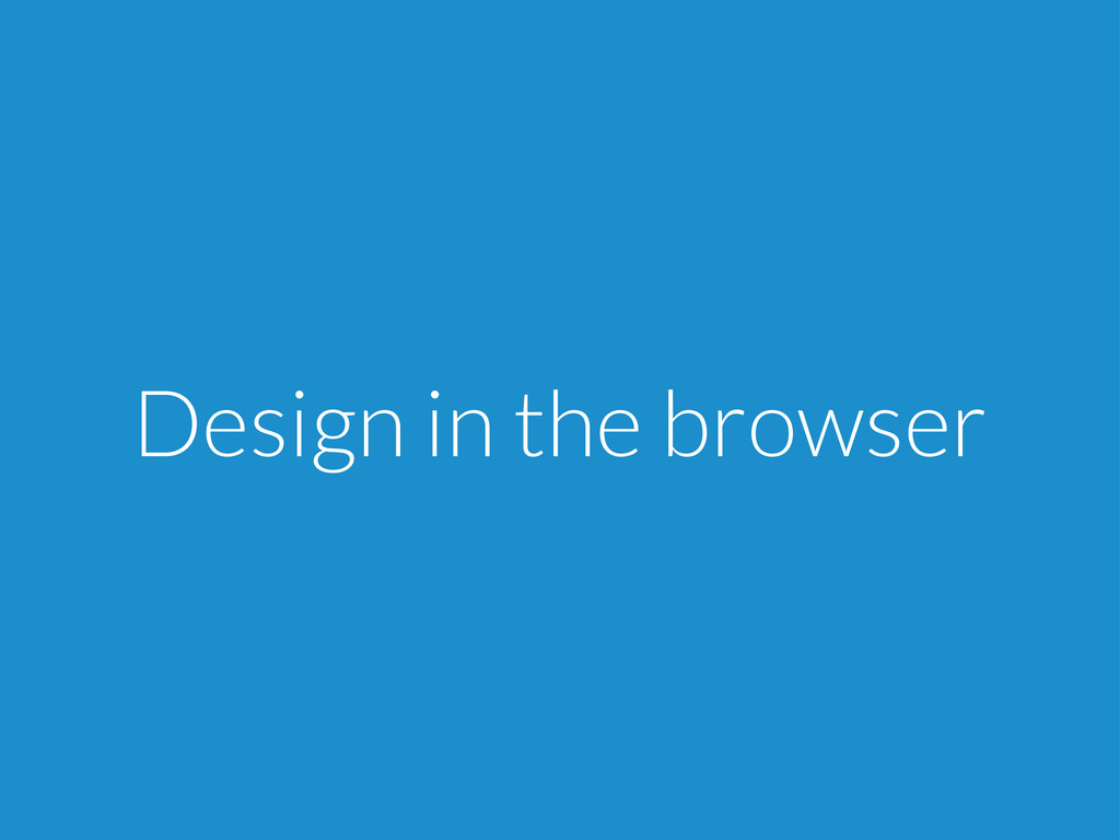 Design in the browser