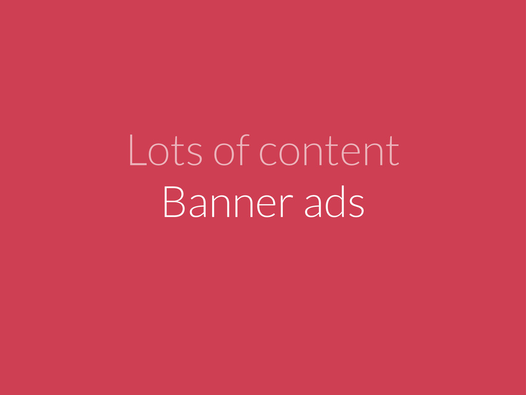 Lots of content Banner ads