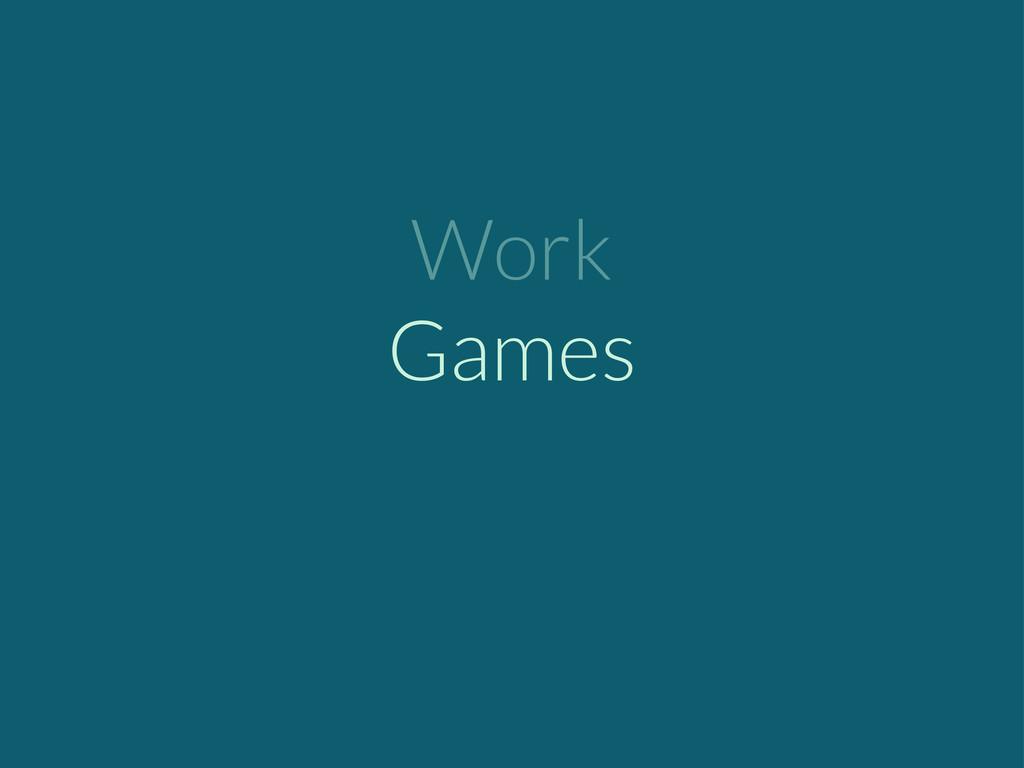 Work Games